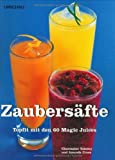 Smoothies: Zaubersfte: Topfit mit den 60 Magic Juices