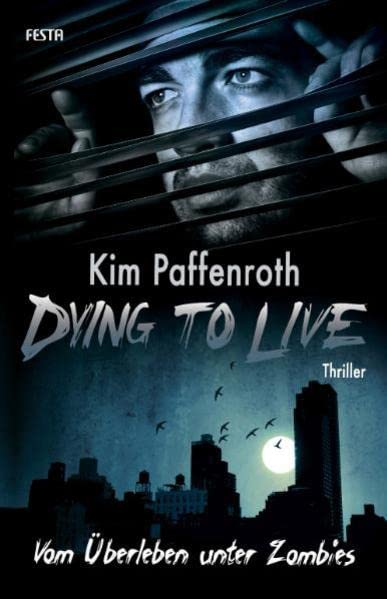 Paffenroth, Kim - Dying to Live 1: Vom Überleben unter Zombies