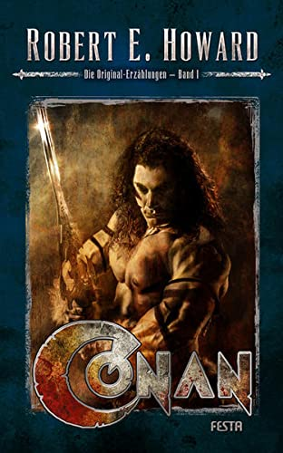 Robert E. Howard - Conan: Die Originalerzählungen (Band 1)