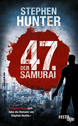 Stephen Hunter - Der 47. Samurai (Bob Lee Swagger 4)