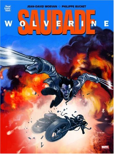 Morvan, Jean-David / Buchet, Philippe - Wolverine - Saudade (Marvel Graphic Novels 10)