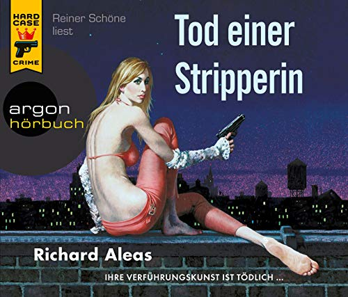Aleas, Richard - Tod einer Stripperin (Hörbuch: Hard Case Crime)