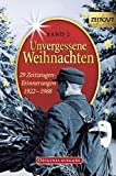 Weihnachten: Unvergessene Weihnachten 2: 29 Zeitzeugen-Erinnerungen. 1922 - 1988. Sonderband