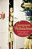 Weihnachten: Unvergessene Weihnachten 3: 36 Zeitzeugen-Erinnerungen 1914-1994