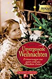 Weihnachten: Unvergessene Weihnachten 5: Zeitzeugen-Erinnerungen 1918-1992