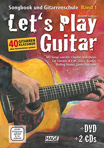 Let's Play Guitar: Songbook und Gitarrenschule + DVD + 2 CDs. Mit Songs von Eric Clapton, Bob Dylan, Cat Stevens, R.E.M. Oasis, Beatles, Rolling Stones, Green Day uvm.