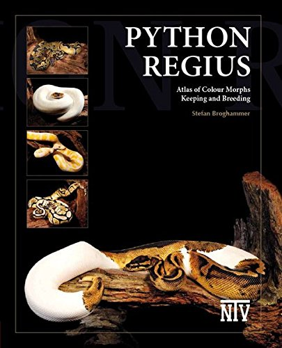 Python regius: Atlas of Colour Morphs Keeping and Breeding