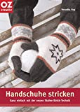 Stricken: Handschuhe stricken. Ganz einfach in der neuen Stufen-Strick-Technik