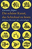 Astrologie: Die schne Kunst, das Schicksal zu lesen: Kleines Brevier der Astrologie