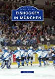 Eishockey: Eishockey in Mnchen