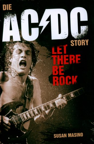Masino, Susan - Let there be Rock. Die AC/DC-Story