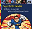 Live dabei - Sagenhafte Helden. Entdecker, Revolutionre, Freiheitskmpfer und andere Helden, 3 CDs [Audiobook] [Audio CD]