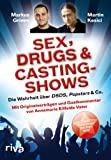 Casting: Sex, Drugs & Castingshows. Die Wahrheit �ber DSDS, Popstars & Co.