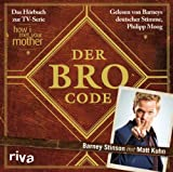 Der Bro Code: Das Hörbuch zur TV-Serie 'How I Met Your Mother'