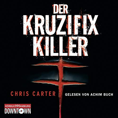 Carter, Chris - Kruzifix-Killer, Der (Lesung)