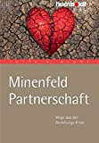 Partnerschaftsprobleme: Minenfeld Partnerschaft. Wege aus der Beziehungs-Krise