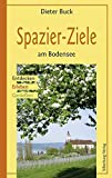 Seen: Spazier-Ziele am Bodensee: Wandern, Entdecken, Erleben