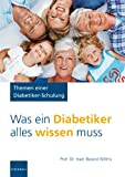 Diabetes: Was ein Diabetiker alles wissen mu