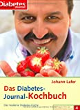 Diabetes-Dit: Das Diabetes-Journal-Kochbuch: Die moderne Diabetes-Kche