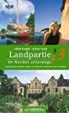 Landpartie - Im Norden unterwegs, Band  3: Lauenburgische Seenplatte, Rügen und Hiddensee, Osnabrücker Land, Ostfriesland
