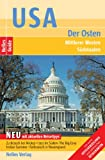 USA: Nelles Guide USA - Der Osten (Reisefhrer) Mittlerer Westen, Sdstaaten. Mit extra Hotelverzeichnis