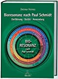 Bioresonanztherapie: Bioresonanz nach Paul Schmidt: Einfhrung - Gerte - Anwendung