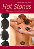 Hot Stone Massage: Hot Stones: Massagen mit hei�en Steinen