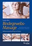 Bindegewebsmassage: Bindegewebs-Massage: Muskelblockaden einfach lsen - Organfunktion verbessern. Reflexzonenbehandlung am Rcken