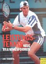 Tennis: Leistungstennis. Neue Trainingsformen