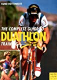 Duathlon: The Complete Guide to Duathlon Training