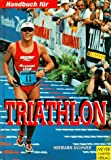 Triathlon: Handbuch f�r Triathlon. Tips, Trainingspl�ne, Triathlonveranstaltungen