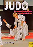 Judo: Judo. Das gesamte Standprogramm von weigelb bis braun