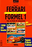 Formel 1-Fahrer: Ferrari in der Formel 1. 1950 bis heute. Typen, Fahrer, Fakten