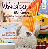 Wohnideen: Wohnideen fr Kinder. Von der Geburt bis zum Schulbeginn