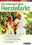 Herzinfarkt: Gut leben nach dem Herzinfarkt