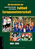 Fussball-Europameisterschaften: Die Geschichte der Fuball-Europameisterschaft