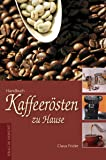 Kaffeezubehr: Kaffeersten zu Hause