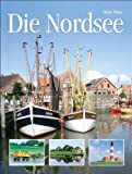 Nordsee: Die Nordsee: Natur, Kultur, Land und Leute