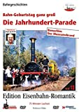 Eisenbahn-Romantik 13. Die Jahrhundertparade - Bahngeburtstag ganz gro