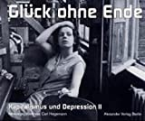 Depression: Kapitalismus und Depression II, Glck ohne Ende