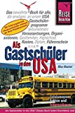 Schleraustausch: Als Gastschler in den USA. Erfahrungen, Fakten, Informationen