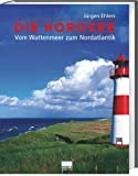 Nordsee: Die Nordsee. Vom Wattenmeer zum Nordatlantik