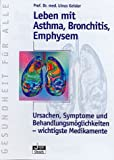 Asthma: Leben mit Asthma, Bronchitis, Emphysem