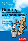 Rauchen: Gnter wird Nichtraucher. Ein tierisches Gesundheitsbuch