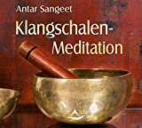 Klangmassage: Klangschalen Meditation (CD)