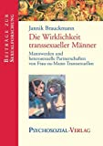 Transsexualitt: Die Wirklichkeit transsexueller Mnner