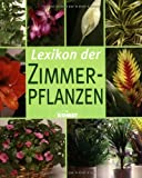 Zimmerpflanzen: Lexikon der Zimmerpflanzen. Die schnsten Zimmerpflanzen von A bis Z und Wissenswertes zu Pflege und Standort.