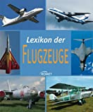 Flugzeuge: Lexikon der Flugzeuge