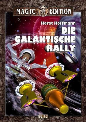 Hoffmann, Horst - galaktische Rallye, Die (Magic Edition, Band 9)