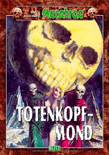Dan Shocker - Totenkopfmond (Macabros, Band 24)